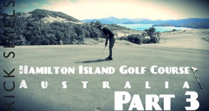 PART 3 HAMILTON ISLAND GOLF COURSE, AUSTRALIA